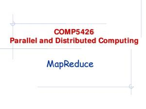 COMP5426 Parallel and Distributed Computing. MapReduce