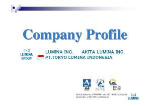 Company Profile. Akita Lumina Inc. is ISO 9001 and ISO Certification Lumina Inc. is ISO 9001 Certification