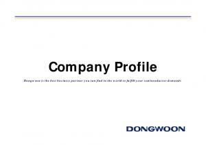 Company Profile. Dongwoon is the best business partner you can find in the world to fulfill your semiconductor demands