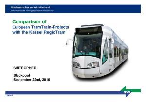 Comparison of. European TramTrain-Projects with the Kassel RegioTram SINTROPHER. Blackpool September 22nd, Nordhessischer VerkehrsVerbund