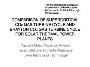 COMPARISON OF SUPERCRITICAL CO2 GAS TURBINE CYCLE AND BRAYTON CO2 GAS TURBINE CYCLE FOR SOLAR THERMAL POWER PLANTS