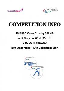 COMPETITION INFO IPC Cross Country SKIING and Biathlon World Cup in VUOKATTI, FINLAND 10th December - 17th December 2014