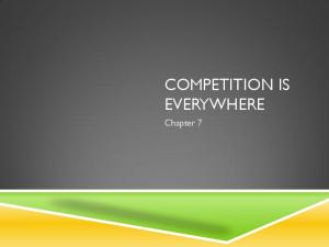 COMPETITION IS EVERYWHERE. Chapter 7