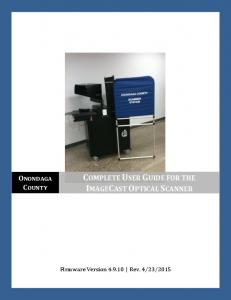 Complete User Guide for the ImageCast Optical Scanner ONONDAGA COUNTY COMPLETE USER GUIDE FOR THE IMAGECAST OPTICAL SCANNER