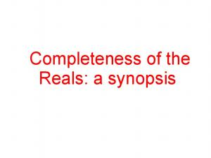 Completeness of the Reals: a synopsis