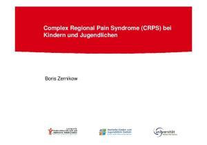Complex Regional Pain Syndrome (CRPS) bei Kindern und Jugendlichen. Boris Zernikow