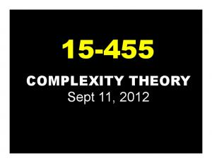 COMPLEXITY THEORY Sept 11, 2012