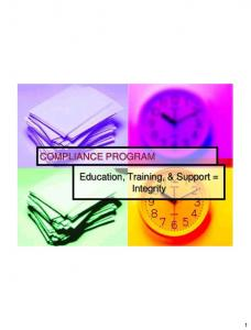 COMPLIANCE PROGRAM. Education, Training, & Support = Integrity