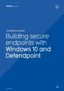 Compliance series Building secure endpoints with Windows 10 and Defendpoint