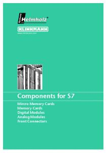 Components for S7. Mircro Memory Cards Memory Cards Digital Modules Analog Modules Front Connectors.  6 Memory for S7