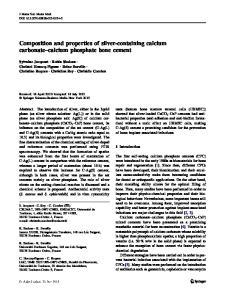 Composition and properties of silver-containing calcium carbonate calcium phosphate bone cement