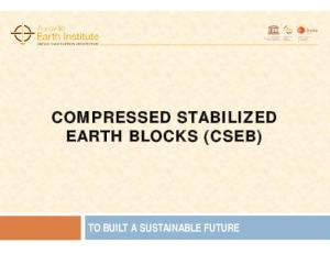 COMPRESSED STABILIZED EARTH BLOCKS (CSEB) TO BUILT A SUSTAINABLE FUTURE
