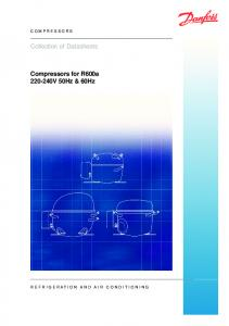 COMPRESSORS. Collection of Datasheets. Compressors for R600a V 50Hz & 60Hz REFRIGERATION AND AIR CONDITIONING