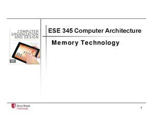 Computer Architecture. ESE 345 Computer Architecture Memory Technology