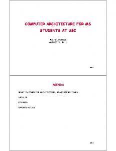COMPUTER ARCHITECTURE FOR MS STUDENTS AT USC