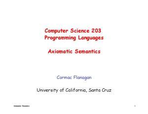 Computer Science 203 Programming Languages. Axiomatic Semantics