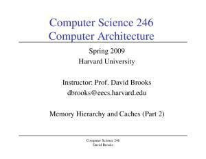 Computer Science 246 Computer Architecture