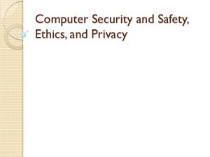 Computer Security and Safety, Ethics, and Privacy