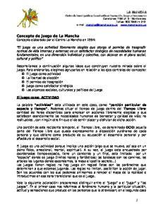 Concepto de Juego de La Mancha Concepto elaborado por el Centro La Mancha en 1994: