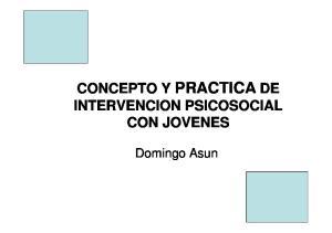 CONCEPTO Y PRACTICA DE INTERVENCION PSICOSOCIAL CON JOVENES. Domingo Asun