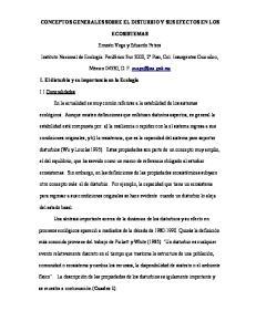 CONCEPTOS GENERALES SOBRE EL DISTURBIO Y SUS EFECTOS EN LOS ECOSISTEMAS. Ernesto Vega y Eduardo Peters