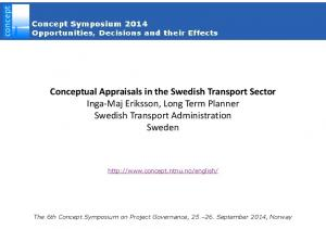 Conceptual Appraisals in the Swedish Transport Sector Inga Maj Eriksson, Long Term Planner Swedish Transport Administration Sweden