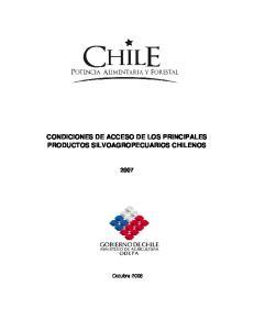 CONDICIONES DE ACCESO DE LOS PRINCIPALES PRODUCTOS SILVOAGROPECUARIOS CHILENOS