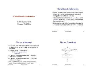 Conditional statements. Conditional Statements. The if Flowchart. The if statement Summer 2010 Margaret Reid-Miller