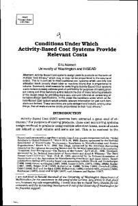 Conditions Under Which Activity-Based Cost Systems Provide Relevant Costs