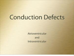 Conduction Defects. Atrioventricular and Intraventricular