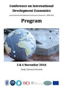 Conference on International Development Economics. International Development Economics Network - GDRI 838. Program. 3 & 4 November 2016