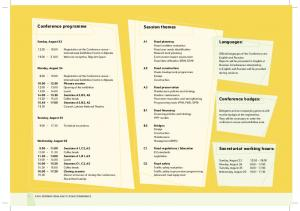 Conference programme. Session themes. Languages: Conference badges: Secretariat working hours: Sunday, August 23
