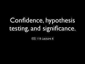 Confidence, hypothesis testing, and significance. ESS 116 Lecture 6