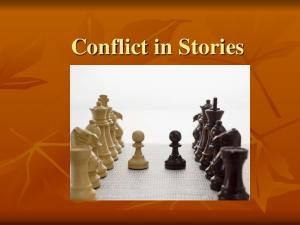 Conflict. Conflict is the dramatic struggle between opposing forces in a story. Without conflict, there is no plot