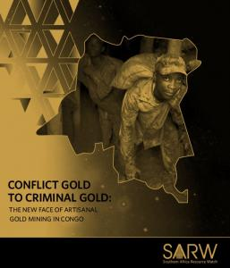 Conflict Gold to Criminal Gold: The new face of artisanal gold mining in Congo
