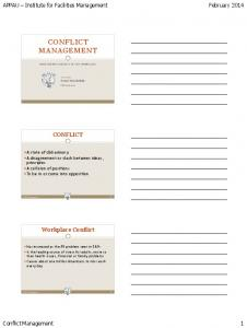 CONFLICT MANAGEMENT. February APPAU Institute for Facilities Management CONFLICT. Workplace Conflict. Conflict Management 1