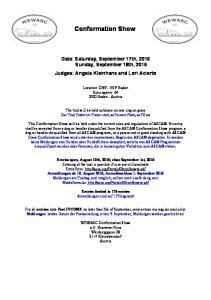 Conformation Show. Date: Saturday, September 17th, 2016 Sunday, September 18th, 2016 Judges: Angela Kleinhans and Lori Acierto
