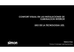 CONFORT VISUAL EN LAS INSTALACIONES DE ILUMINACION INTERIOR USO DE LA TECNOLOGIA LED