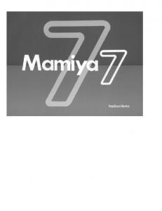 Congratulations on your purchase of the Mamiya 7 and welcome to the world-wide family of happy Mamiya camera owners!