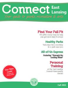 Connect East. Lansing Your guide to parks,recreation & arts. Find Your Fall Fit We offer many ways to help you get (and stay) in shape