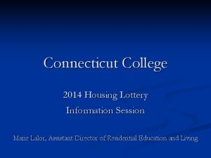 Connecticut College Housing Lottery Information Session. Marie Lalor, Assistant Director of Residential Education and Living