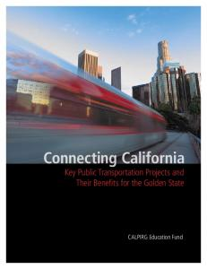 Connecting California Key Public Transportation Projects and Their Benefits for the Golden State. CALPIRG Education Fund