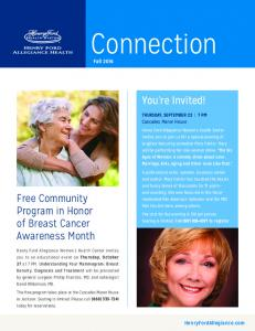 Connection. You re Invited! Free Community Program in Honor of Breast Cancer Awareness Month. Fall HenryFordAllegiance.com