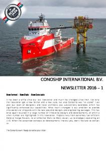 CONOSHIP INTERNATIONAL B.V. NEWSLETTER New Format - New Style - New Concepts. us. The Conoship team. Ready to realise your vision