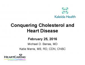 Conquering Cholesterol and Heart Disease February 25, 2016