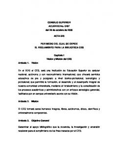 CONSEJO SUPERIOR ACUERDO No del 29 de octubre de 2003 ACTA 523 POR MEDIO DEL CUAL SE EXPIDE EL REGLAMENTO PARA LA BIBLIOTECA CES