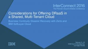 Considerations for Offering DRaaS in a Shared, Multi-Tenant Cloud. Business Continuity Disaster Recovery with Zerto and IBM SoftLayer Cloud