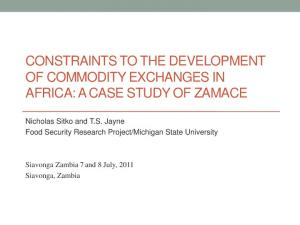 CONSTRAINTS TO THE DEVELOPMENT OF COMMODITY EXCHANGES IN AFRICA: A CASE STUDY OF ZAMACE