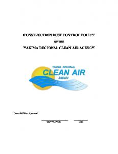 CONSTRUCTION DUST CONTROL POLICY YAKIMA REGIONAL CLEAN AIR AGENCY