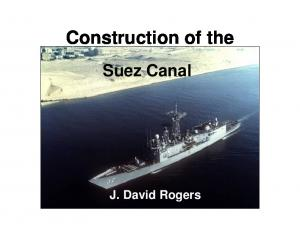 Construction of the. Suez Canal. J. David Rogers